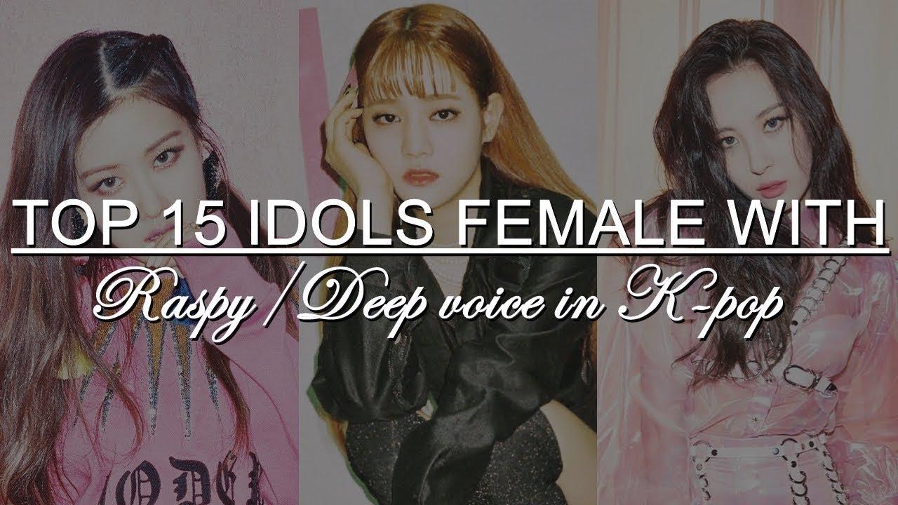 Top 15 Idols Female With Raspydeep Voice In K Pop Youtube