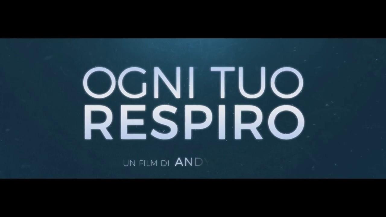 Ogni Tuo Respiro Trailer Ufficiale Italiano Youtube