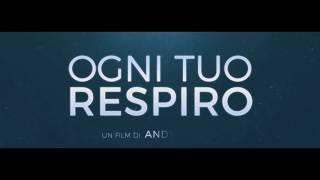 Ogni Tuo Respiro   Trailer Ufficiale Italiano