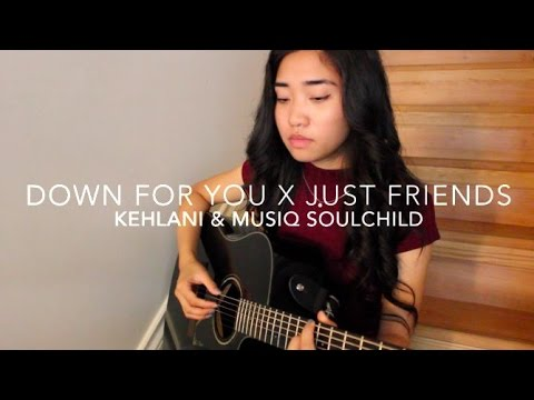 Just Friends x Down For You (Mashup)