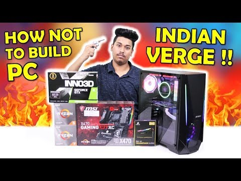 How Not To Build A Gaming PC !! THE INDIAN VERGE PC BUILD !! [HINDI]