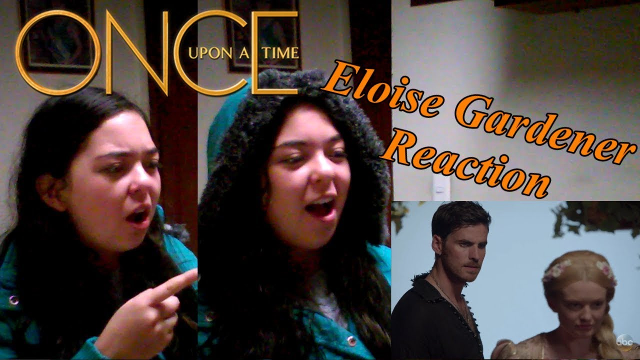Ouat 7x07 Eloise Gardener Reaction Youtube