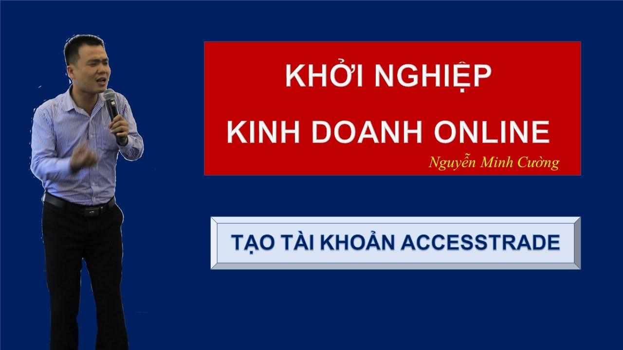 [Kiếm tiền online] Hướng dẫn tạo tài khoản Accestrade – Tạo tài khoản tiếp thị liên kết