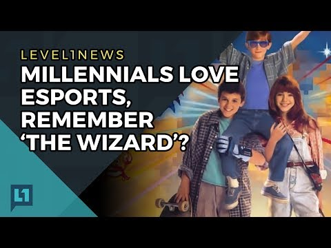 Level1 News June 12th 2017: Millennials Love Esports, Remember 'The Wizard'?