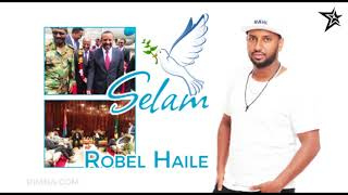 Eritrea - Robel Haile - Selam | ሰላም  New Eritrean Music 2018 - Peace with Ethiopia
