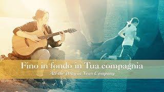 """Cantico cristiano """"Fino in fondo in Tua compagnia""""  (Video musicale)"""