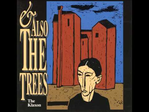 And Also the Trees - The Soul Driver