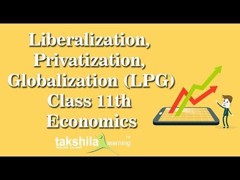CBSE Class 11 Economics Video Lectures| Liberalization, Privatization, Globalization | LPG