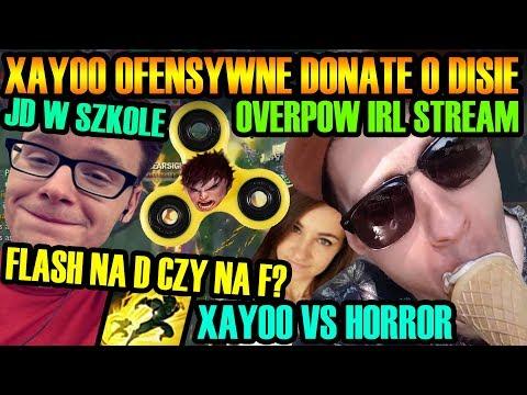 XAYOO OFENSYWNE DONATE O DISIE/HORROR/OVERPOW IRL STREAM/JD W SZKOLE