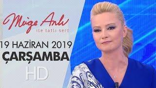 Müge Anlı ile Tatlı Sert 19 Haziran 2019 | Çarşamba
