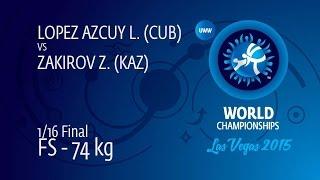 1/16 FS - 74 Kg: L. LOPEZ AZCUY (CUB) Df. Z. ZAKIROV (KAZ) By TF, 16-6