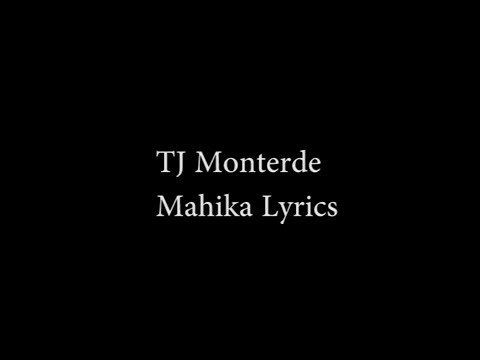 TJ Monterde  -Mahika - Lyrics