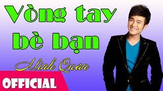 Vòng Tay Bè Bạn - Minh Quân ft Vũ Quang Trung [Official MV HD]