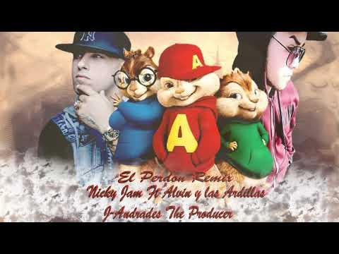 El Perdon Remix (Alvin Y Las Ardillas Ft Nicky Jam) J-Andrades The Producer