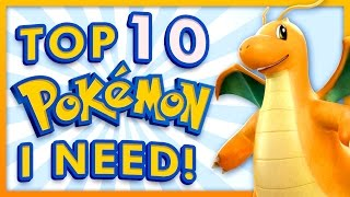 Top 10 Pokemon I NEVER HAD!