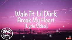 Wale - Break My Heart Ft. Lil Durk [Lyric Video]