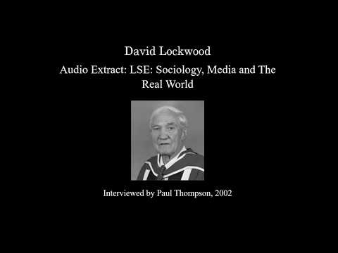 David Lockwood on 'Sociology, Media and The Real World'