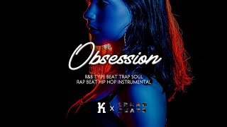 Obsession - R&B Type Beat Trap Soul 2019 | prod by. KBEATSMANILA x ARKAN BEATS