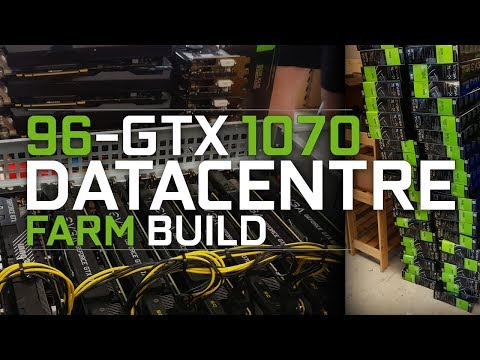 96-GPU GTX 1070 Datacentre Mining Farm Build