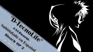 UVERworld - D-TecnoLife (Sub. Español) BLEACH OP 2