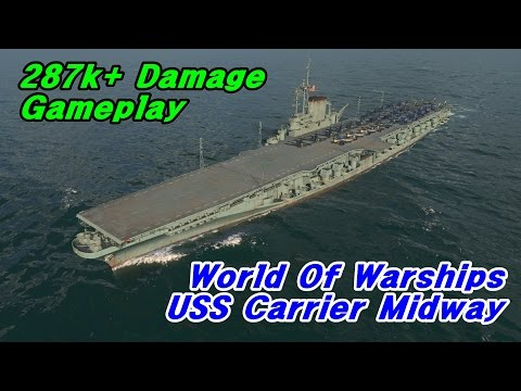 World Of Warship - USS Carrier Midway : 287k+ Damage Gameplay