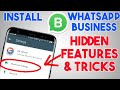 How to Install WhatsApp Business In India | Hidden Features And Tips & Tricks | In Hindi