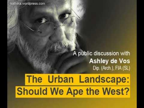 """Part Two - Ashley de Vos - """" The Urban Landscape : Should We Ape the West? """" -  Discussion"""