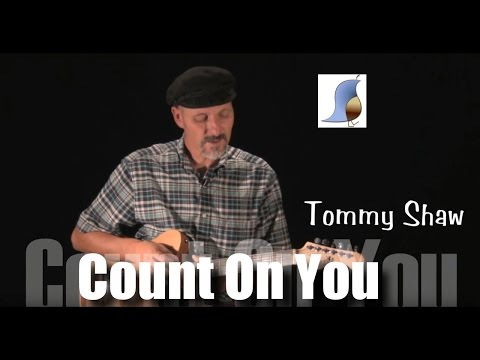Count On You - Tommy Shaw - Guitar Lesson