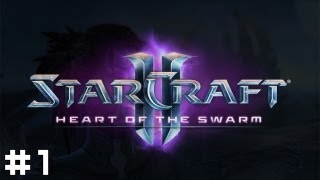 StarCraft 2 - Heart of the Swarm #1 - Out of Control