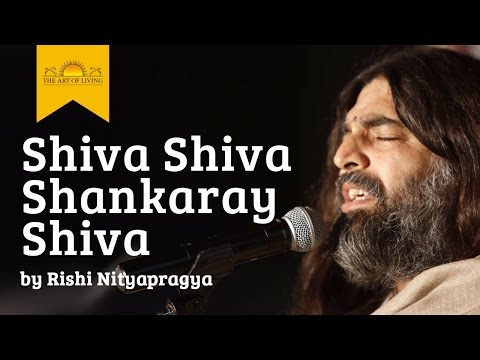 Shiva Shiva Shankaray Shiva - art of living bhajans by Rishi Nityapragya
