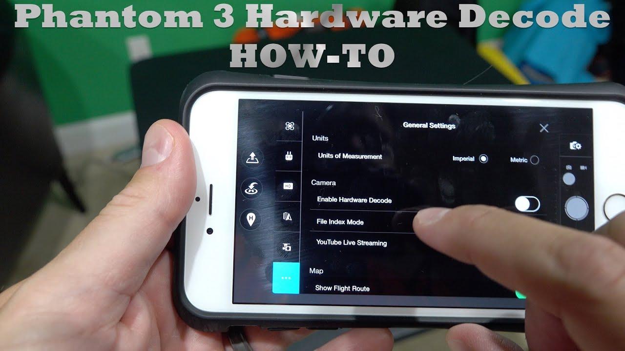 dji phantom 3 enable hardware decode tutorial - youtube