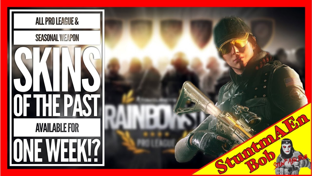 RAINBOW SIX SIEGE - WEEK OF THE PAST! All Pro League Sets + Seasonal Weapon  SKINS - PLEASE Ubisoft!