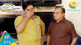 Taarak Mehta Ka Ooltah Chashmah - Episode 275 - Full Episode
