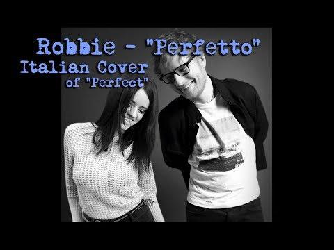 Ed Sheeran - Perfect | Robbie - Perfetto Italian version cover
