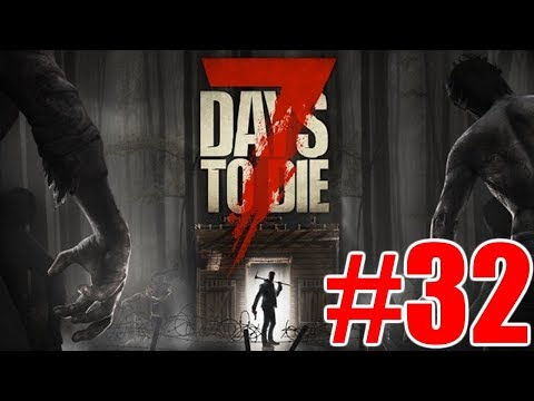 The FGN Crew Plays: 7 Days to Die #32 - Pass n Gas