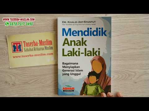 review-buku-mendidik-anak-laki-laki---bagaimana-menyiapkan-generasi-islam-yang-unggul