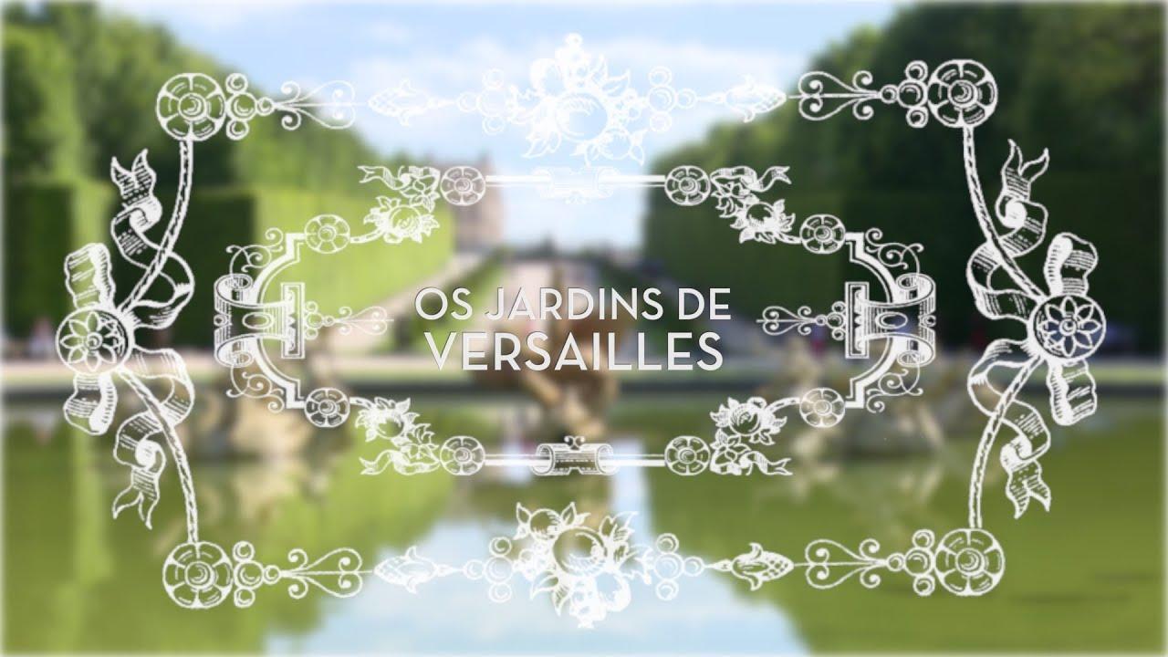 Os jardins de versailles youtube for Jardin de versailles