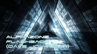 Alphazone - Flashback (Dave Joy Remix)