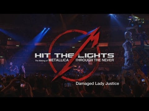 Hit the Lights: The Making of Metallica Through the Never - Chapter 4: Damaged Lady Justice