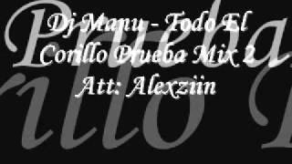 Dj Manu - Todo El Corillo Prueba Mix 2