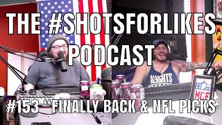 "#153 ""FINALLY BACK & NFL Picks!"""