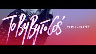 WdoWA - To By Było Coś prod. DJ Spox