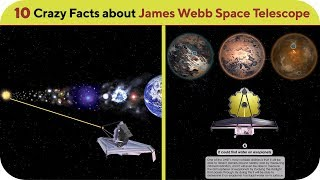 Top 10 Crazy Facts about James Webb Space Telescope