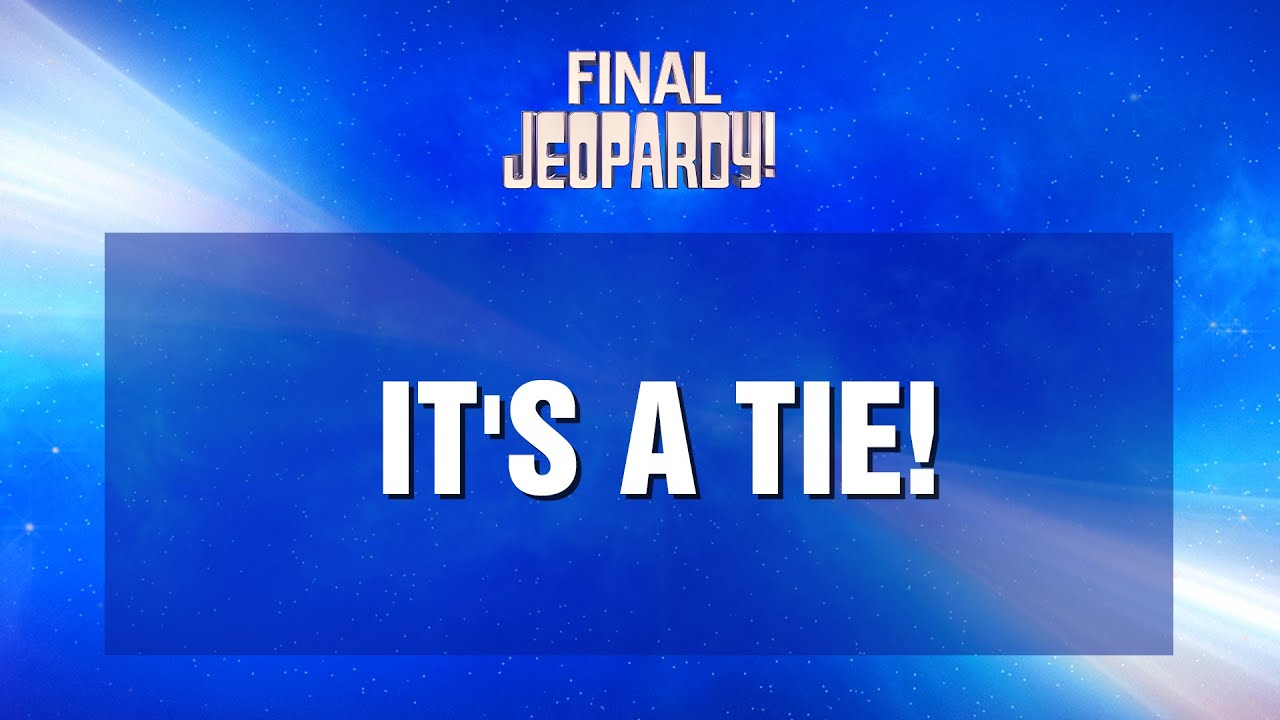 'Jeopardy!' ends in a rare two-way tie, forcing a winner-take-all showdown clue