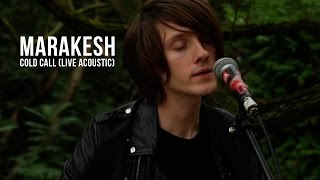 Marakesh - Cold Call (Live Acoustic)