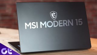 Best Laptop for Creators? | MSI Modern 15 Review | Guiding Tech
