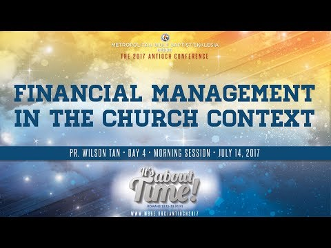 ANTIOCH 2017 | Financial Management in the Church Context - Pr. Wilson Tan