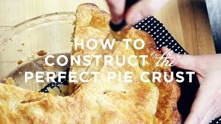 Learn To Cook: How To Construct The Perfect Pie Crust