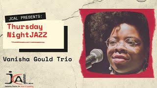 Vanisha Gould Trio - 2nd Thursday Night Jazz