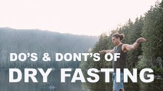 How To Dry Fast - Do's and Dont's of Dry Fasting